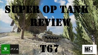 SUPER OP TANK REVIEW! - T67 - World of Tanks Console ( Xbox / PS4 )