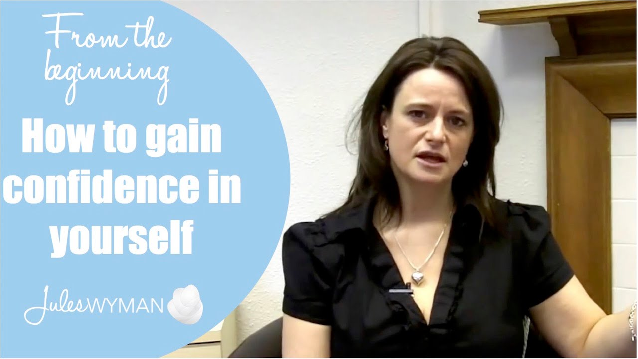 How to gain confidence in yourself youtube