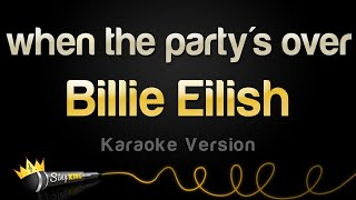 Billie Eilish When The Party 39 S Over Karaoke Version
