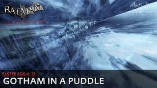 Batman: Arkham City - Easter Egg #35 - Gotham in a Puddle
