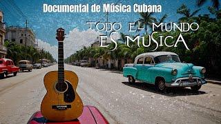 Música Cubana (Documental Todo el mundo es música)