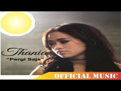 download lagu Thania - Pergi Saja gratis