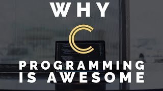 Why C Programming Is Awesome