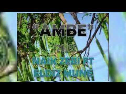 Naik Zebi - Ambe ft Eldiz Mune