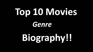 Top 10 Biography Movies!!