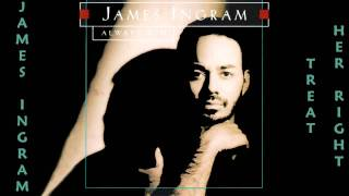 James Ingram - Treat Her Right 1993