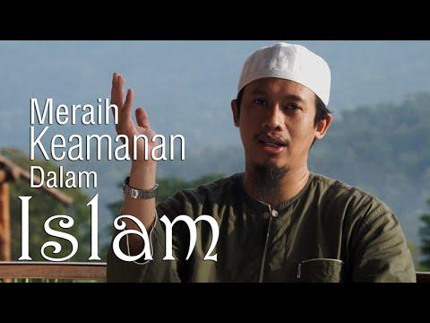 Ceramah Singkat : Meraih Keamanan dalam Islam - Ustadz Abdurrahman Thoyyib, Lc.