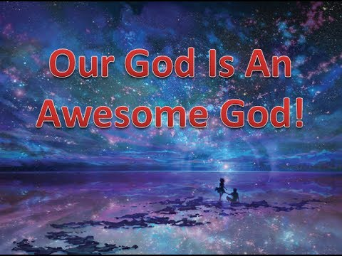 Our God is an Awesome God! Music Videos
