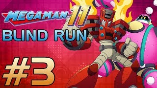 Mega Man 11 [Blind Run] - Part 3: Get Equipped With Mini-Boomers (Vs. Bounce & Torch Man)