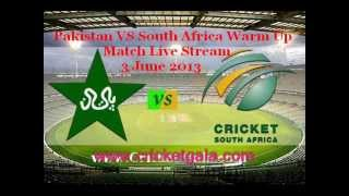 Pakistan Vs South Africa Champions Trophy Warm Up Match Live Streaming, Highlights 3 June 2013