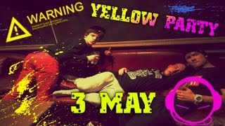 YELLOW PARTY | 3 MAY