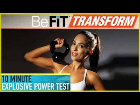 BeFit Transform: 10 Minute Explosive Power Test Workout