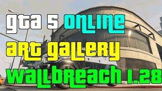 GTA 5 Online Art Gallery Wallbreach Glitch 1.28