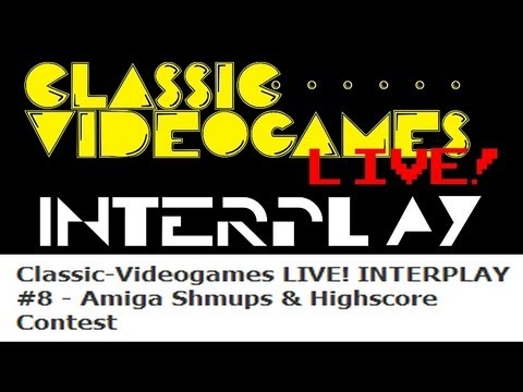 Classic-Videogames LIVE! INTERPLAY #8 - Amiga Shmups & Highscore Contest