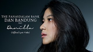Download lagu The Panasdalam Bank - Dan Bandung (Feat. Danilla) ( Lyric Video)