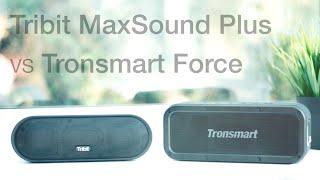 Tribit MaxSound Plus vs Tronsmart Force: Budget Tech #1