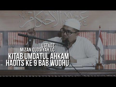 Ustadz Mizan Qudsiyah Lc- Kajian Rutin Kitab Umdatul Ahkam Hadits 9 bab Wudhu