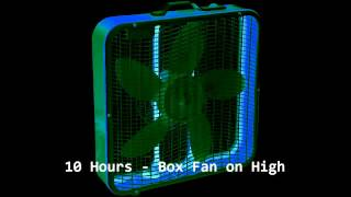 10 Hours - Box Fan on High / Relaxing / Ambient / Sleep