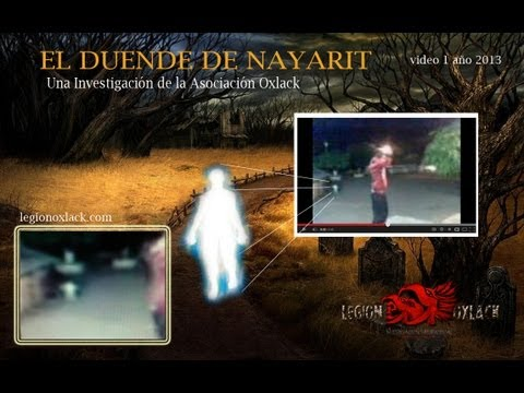 VIDEO REAL DE UN DUENDE ? OXLACK  2013 V1 El duende de la labor Nayarit