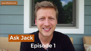 Choosing English Accents, Getting Feedback, and Similar Vowel Sounds (Ask Jack from To Fluency #1)