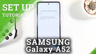 01. How to Perform First Setup in SAMSUNG Galaxy A52 – Configuration Process