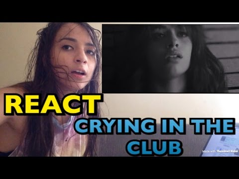 REAÇÃO CAMILA CABELLO - CRYING IN THE CLUB