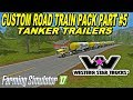 FS   17   Mods TANKER  S CUSTOM ROAD TRAIN PACK PART #5