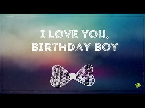 Love You Birthday Boy