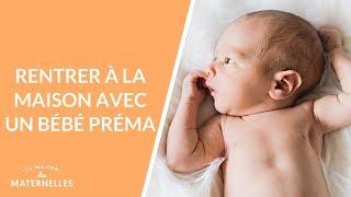 Rentrer à la maison avec un bébé préma... - La Maison des maternelles #LMDM