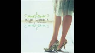 Watch Julie Roberts Chasin Whiskey video