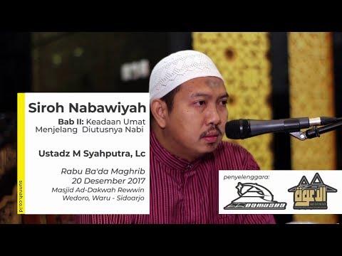 Siroh Nabawiyah Bab II : Keadaan Umat Menjelang Diutusnya Nabi - Ustadz Muhammad Syahputra, Lc
