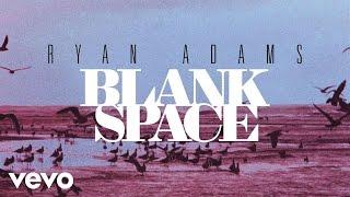 Ryan Adams - Blank Space (from '1989') (Audio)