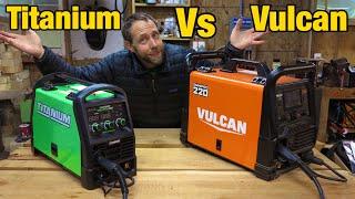 Titanium Vulcan welders what one to buy?