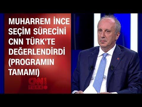 Muharrem İnce seçim sürecini CNN TÜRK'te değerlendirdi (tamamı) - Seçime Doğru Özel 24.05.2018