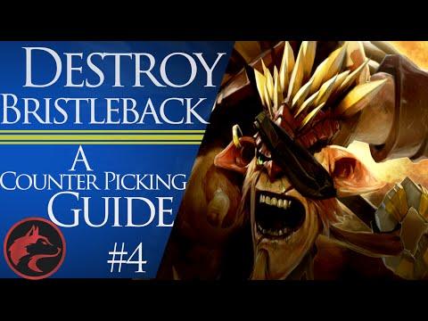 How to counter pick Bristleback - Dota 2 Counter picking guide #4
