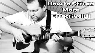 How To Strum More Effectively | Tighten Up Your Strumming