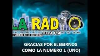 LA RADIO 104.1 FM - PRESENTACIÓN.wmv