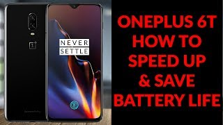 OnePlus 6T How To Speed Up  & Save Battery Life - Things To Do Right Away - YouTube Tech Guy