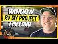 Simple RV DIY Project - Windows  Tinting #30