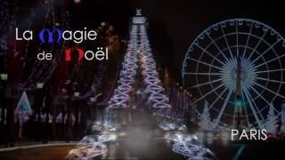 Magie de Noël Paris - Magic of Christmas