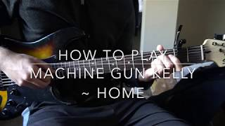 """Download Lagu How to play """"Home"""" by Machine Gun Kelly Gratis STAFABAND"""