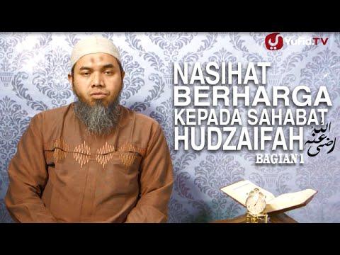 Serial Wasiat Nabi (33): Nasihat Berharga Nabi Kepada Hudzaifah 1 - Ustadz Afifi Abdul Wadud