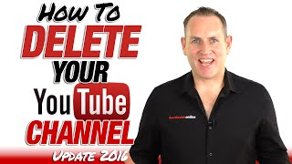 How To Delete Your YouTube Channel 2016