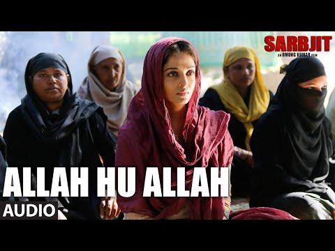 Allah Hu Allah Full Song | SARBJIT | Aishwarya Rai Bachchan, Randeep Hooda, Richa Chadda | T-Series