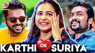 It's Always Karthi for Romance than Suriya : Why ? | Rakul Preet Singh Explains | Dev Movie
