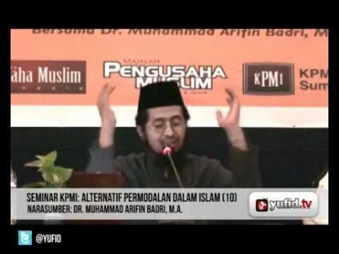 Seminar Ekonomi Islam - Alternatif Permodalan Dalam Islam (#10) - Dr. Muhammad Arifin Badri