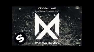 Crystal Lake - Roots (Blasterjaxx Edit)