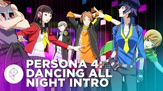Persona 4: Dancing All Night - Full Opening Animation Cutscene