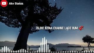 Tujhe Kitna Chahne Lage Hai Hum Full Status Mp4 Hd Video Wapwon