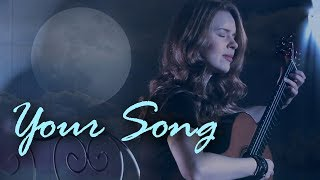 Elton John  - Your Song, performed by Tatyana Ryzhkova
